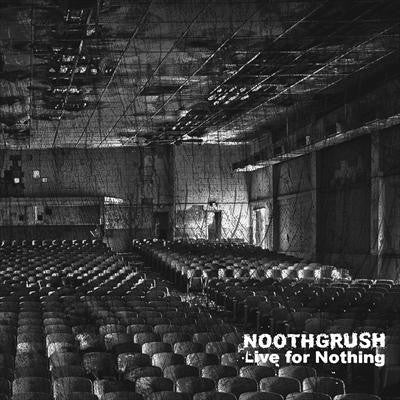 "Noothgrush 'Live For Nothing' 12"" 2xLP"