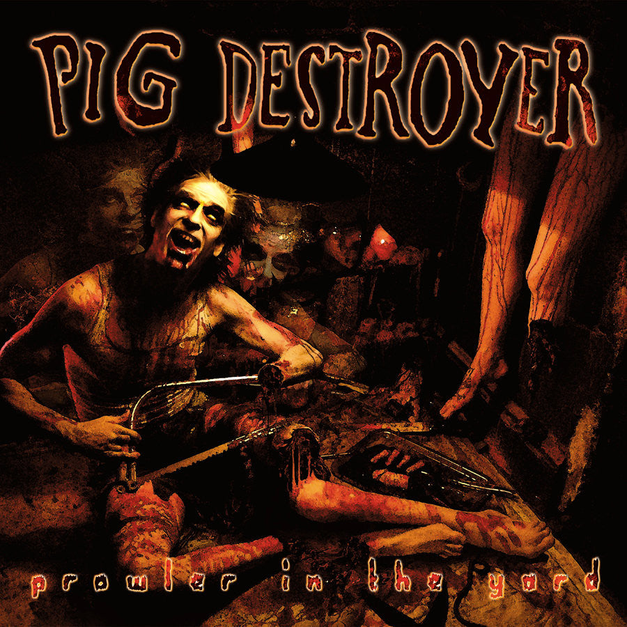 "Pig Destroyer 'Prowler In The Yard' 12"" LP"