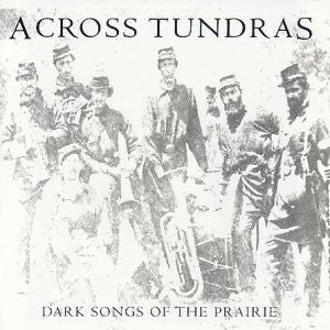 "Across Tundras 'Dark Songs of the Prairie' 12"" LP"