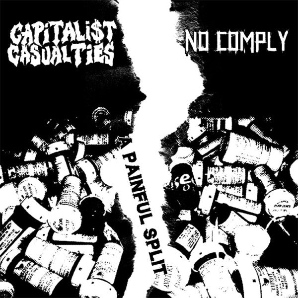 Capitalist Casualties / No Comply 'A Painful Split' 7""