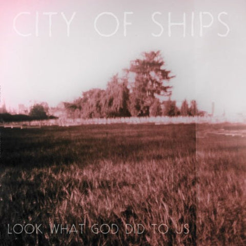"City of Ships 'Look What God Did To Us' 12"" LP"