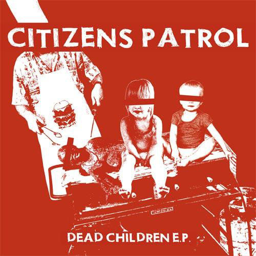 Citizens Patrol 'Dead Children' 7""