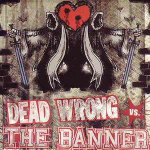 Dead Wrong vs. The Banner - split 7""