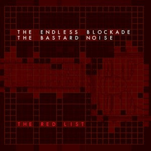 The Bastard Noise / The Endless Blockade 'The Red List' Split CD