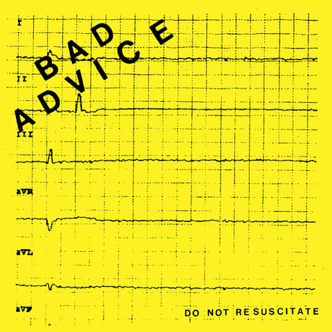 Bad Advice 'Do Not Resuscitate' 7""