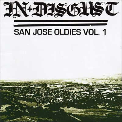 In Disgust 'San Jose Oldies Vol. 1' CD