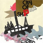 City Of Ships  'Live Free Or Don't' CDep