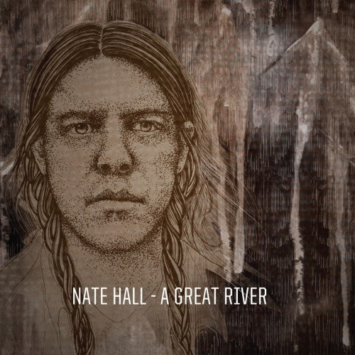 "Nate Hall 'A Great River' 180 Gram 12"" LP"