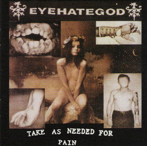 "Eyehategod 'Take As Needed For Pain' 2x12"" LP"