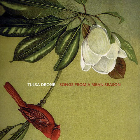 Tulsa Drone 'Songs From a Mean Season' CD