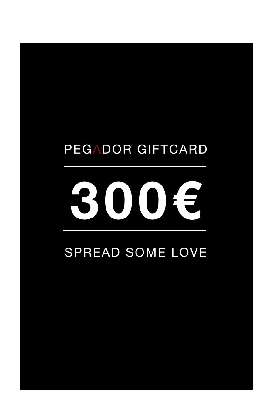PEGADOR - Gift card - 300€ Gift Card - PEGADOR - Dominate the Hype