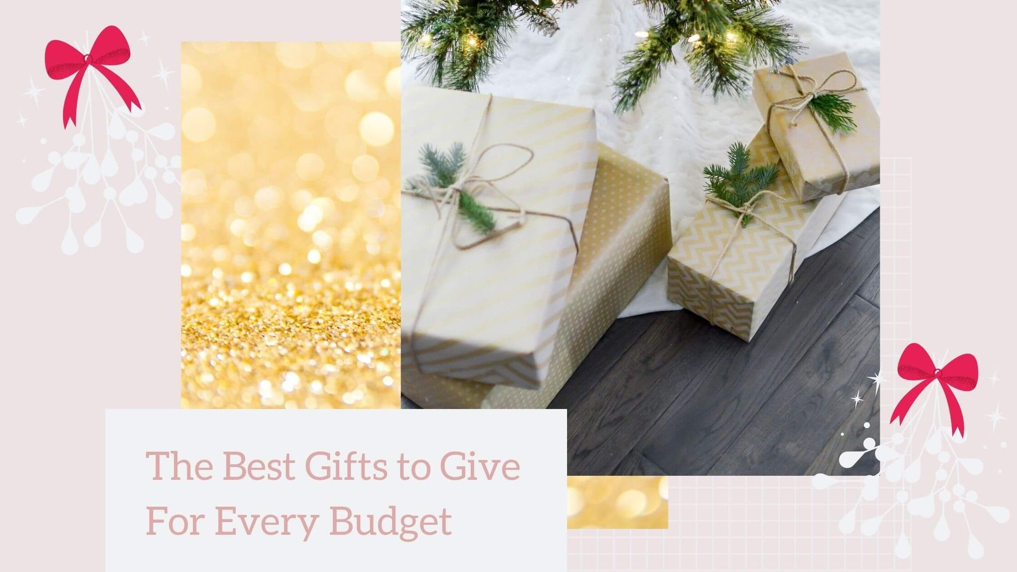 "Pictured is a selection of gifts stored underneath the Christmas tree, and the caption ""The Best Gifts to Give For Every Budget"""