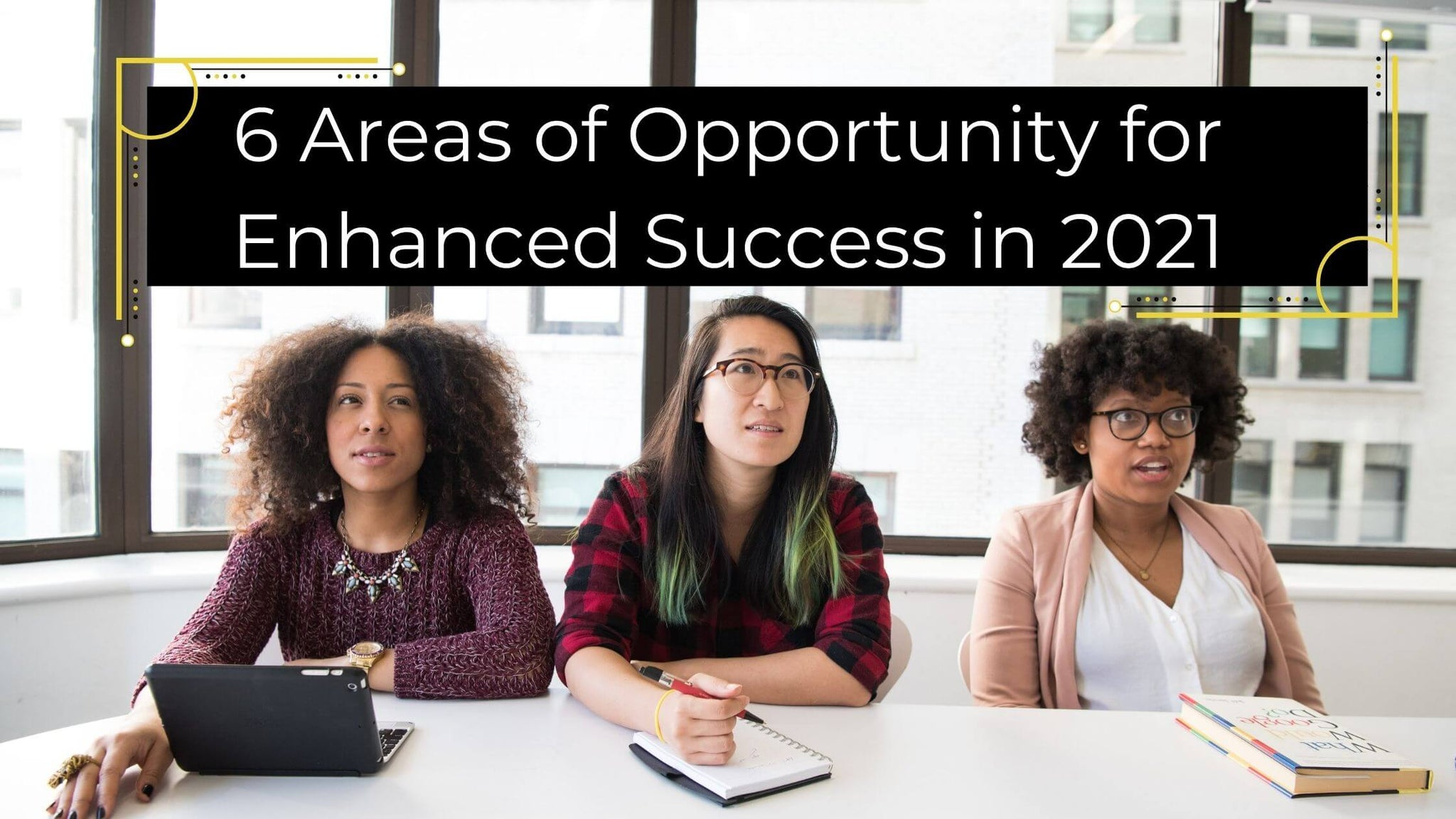 SHown is an image of 3 business women being successful and taking charge of their life.