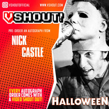 Load image into Gallery viewer, CLOSED Nick Castle Official vShout! Autograph Pre-Order