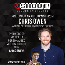 Load image into Gallery viewer, CLOSED Chris Owen Official vShout! Autograph Pre-Order