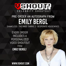 Load image into Gallery viewer, CLOSED Emily Bergl Official vShout! Autograph Pre-Order