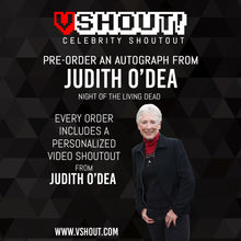 Load image into Gallery viewer, Closed Judith O'Dea Official vShout! Autograph Pre-Order