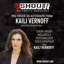Load image into Gallery viewer, CLOSED Kaili Vernoff Official vShout! Autograph Pre-Order