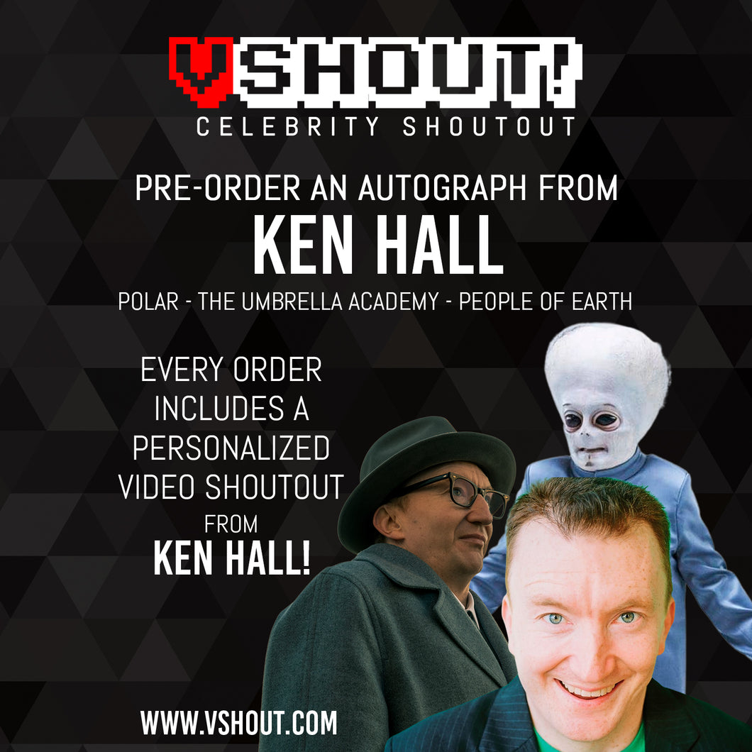 CLOSED Ken Hall Official vShout! Autograph Pre-Order