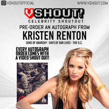 Load image into Gallery viewer, Kristen Renton Official vShout! Autograph Pre-Order