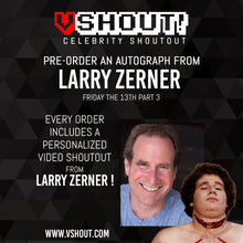 Load image into Gallery viewer, CLOSED Larry Zerner Official vShout! Autograph Pre-Order