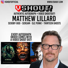 Load image into Gallery viewer, Closed Matthew Lillard Official vShout! Autograph Pre-Order
