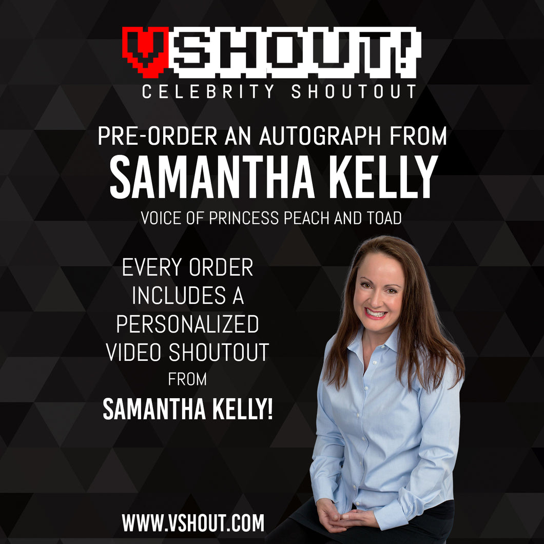 Closed Samantha Kelly Official vShout! Autograph Pre-Order