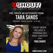 Load image into Gallery viewer, Closed Tara Sands Official vShout! Autograph Pre-Order