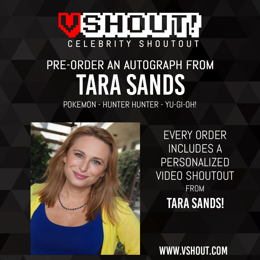 Closed Tara Sands Official vShout! Autograph Pre-Order