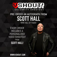 Load image into Gallery viewer, Scott Hall Official vSHOUT! Autograph Pre-Order