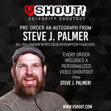Load image into Gallery viewer, CLOSED Steve J. Palmer Official vShout! Autograph Pre-Order
