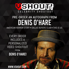 Load image into Gallery viewer, Closed Denis O'Hare Official Zobie vShout! Autograph Pre-Order