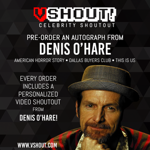 Closed Denis O'Hare Official Zobie vShout! Autograph Pre-Order