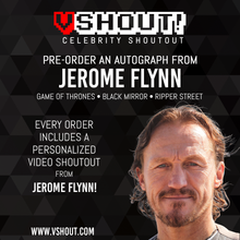 Load image into Gallery viewer, CLOSED Jerome Flynn Official Zobie vShout! Autograph Pre-Order
