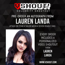 Load image into Gallery viewer, CLOSED Lauren Landa Official vShout! Autograph Pre-Order