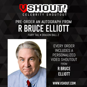 CLOSED R Bruce Elliott Official vShout! Autograph Pre-Order