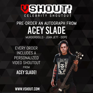 Closed Acey Slade Official vSHOUT! Autograph Pre-Order