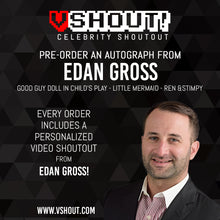 Load image into Gallery viewer, Closed Edan Gross Official vSHOUT! Autograph Pre-Order