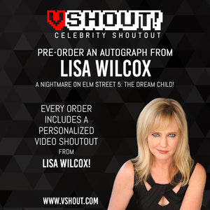 Closed Lisa Wilcox Official vShout! Autograph Pre-Order
