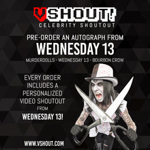 Load image into Gallery viewer, Closed WEDNESDAY 13 Official vSHOUT! Autograph Pre-Order
