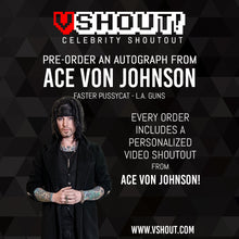 Load image into Gallery viewer, Ace Von Johnson Official vSHOUT! Autograph Pre-Order