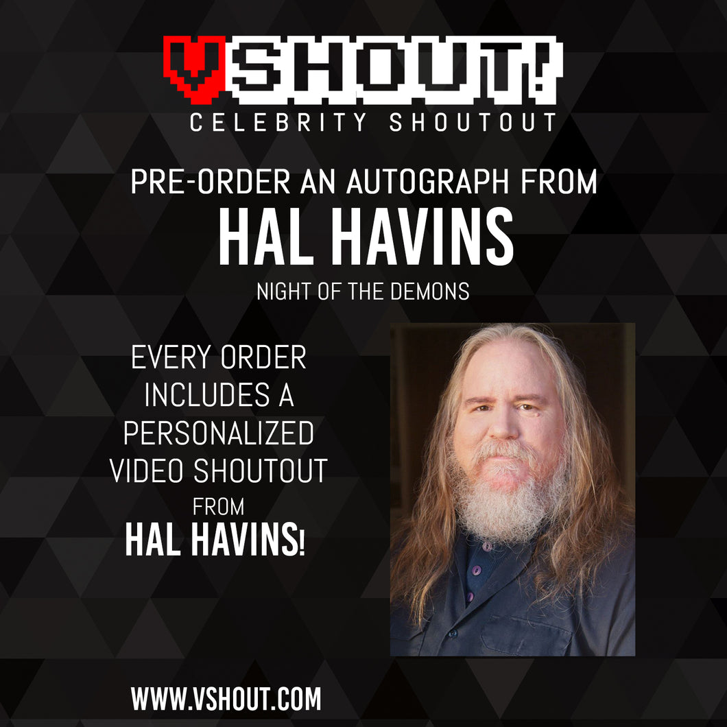 CLOSED Hal Havins Official vShout! Autograph Pre-Order