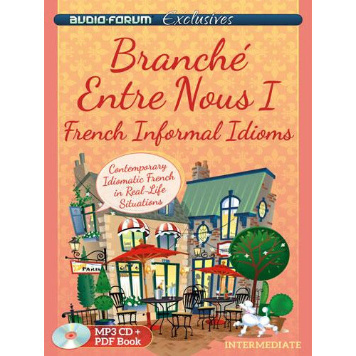 Branche Entre Nous 1 - French Informal Idioms (MP3/PDF)