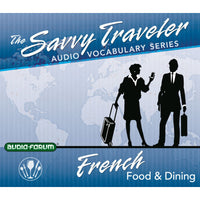 Savvy Traveler French Food & Dining  (2 CDs)