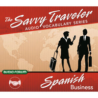 Savvy Traveler Spanish Business (2 CDs)