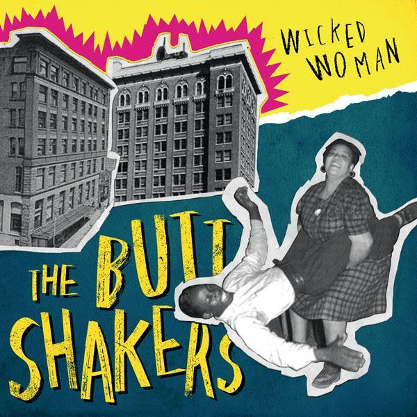Buttshakers - Wicked Woman - 10""