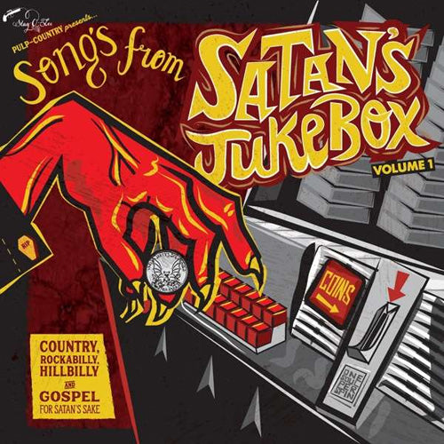 Various - SONGS FROM SATAN'S JUKEBOX Volume 1: Country, Rockabilly, Hillbilly & Gospel For Satan's Sake - 10""
