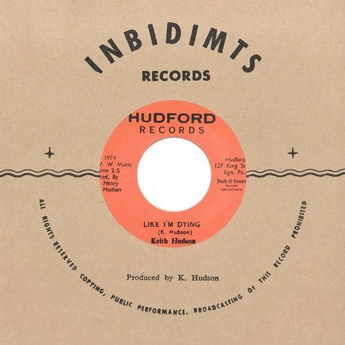 Keith Hudson - Like I'm Dying // Hudford All Stars - Crying Version- 7""