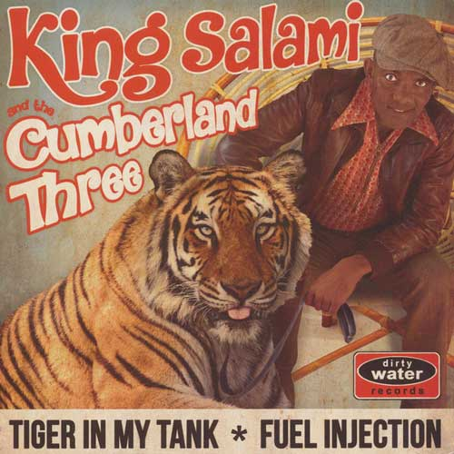 KING SALAMI and the CUMBERLAND THREE - Tiger In My Tank // Fuel Injection - 7inch