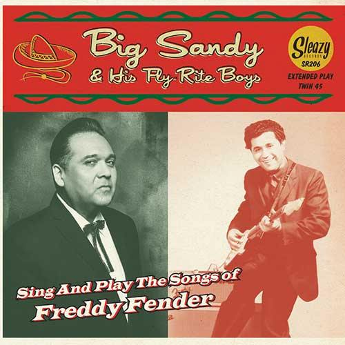 BIG SANDY & his FLY-RITE BOYS - sing and play the songs of Freddy Fender - 2x7inch